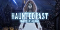 Haunted Past: Realm of Ghosts